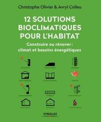 Dernières parutions sur Energies renouvelables, 12 solutions bioclimatiques pour la maison individuelle