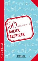 Dernières parutions dans 50 Exercices, 50 exercices pour mieux respirer
