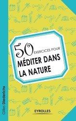 Dernières parutions dans 50 exercices, 50 exercices pour méditer dans la nature