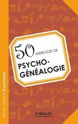 Dernières parutions dans 50 exercices, 50 exercices de psychogénéalogie