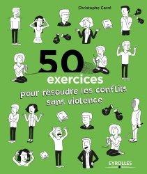 Dernières parutions sur Gestion des conflits, 50 exercices pour résoudre les conflits sans violence