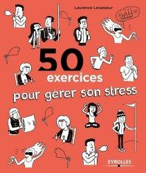 Dernières parutions dans 50 exercices, 50 exercices pour gérer son stress