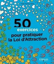 Dernières parutions dans 50 exercices, 50 exercices pour pratiquer la loi d'attraction
