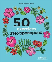 Nouvelle édition 50 exercices d'Ho'oponopono