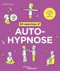 Dernières parutions dans 50 Exercices, 50 exercices d'autohypnose