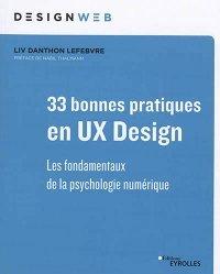 Dernières parutions sur Conception - Réalisation - Référencement, 33 bonnes pratiques en UX design