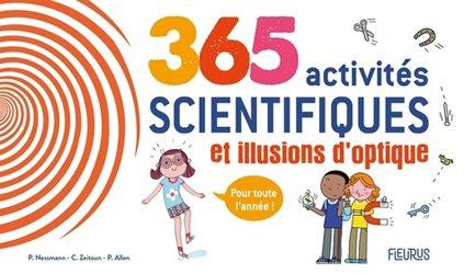 Dernières parutions sur Philosophie,histoire des sciences, 365 activités scientifiques et illusions d'optique