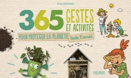 Dernières parutions sur Activités autour de la nature, 365 gestes et activités pour protéger la planète toute l'année