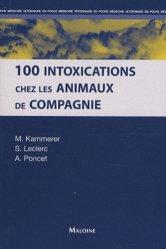 Dernières parutions sur Biologie  - Toxicologie - Virologie - Parasitologie, 100 intoxications chez les animaux de compagnie