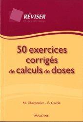 Dernières parutions dans Réviser, 50 exercices corrigés de calculs de doses