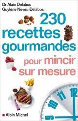 Souvent acheté avec Mincir en beauté grâce à la morpho-nutrition (nouvelle édition), le 230 recettes gourmandes pour mincir sur mesure