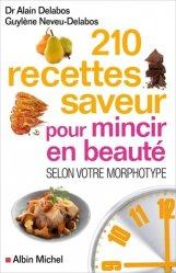 Souvent acheté avec Mincir en beauté grâce à la morpho-nutrition (nouvelle édition), le 210 rec/ttes saveur pour mincir en beauté  selon votre morphotype