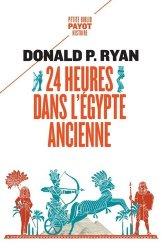Dernières parutions dans Petite Bibliothèque Payot, 24 heures dans l'Egypte ancienne