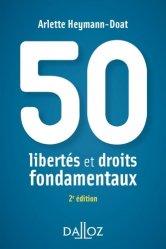 Nouvelle édition 50 libertés et droits fondamentaux. 2e édition