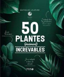 Dernières parutions sur Balcons - Pots - Terrasses, 50 plantes (vraiment) increvables