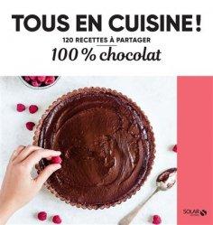 Dernières parutions dans Tous en cuisine ! 120 recettes à partager, 100% chocolat
