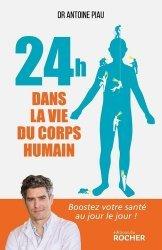 Dernières parutions sur Forme - Bien-être, 24 heures dans la vie du corps humain