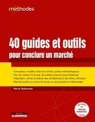 Dernières parutions dans Méthodes, 40 Guides et outils pour conclure un marché
