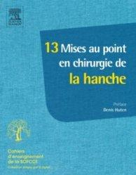Dernières parutions dans Cahiers d'enseignement de la SOFCOT, 13 mises au point en chirurgie de la hanche