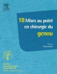 Dernières parutions dans Cahiers d'enseignement de la SOFCOT, 18 Mises au point en chirurgie du genou
