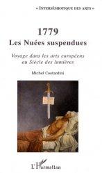 Dernières parutions dans Intersémiotique des arts, 1779 Les Nuées suspendues. Voyage dans les arts européens au Siècle des lumières