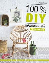 Dernières parutions sur Meubles et objets, 100 % DIY - 110 créations déco esprit nature