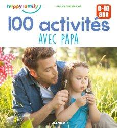 Dernières parutions sur paternité, 100 activités avec papa pour favoriser les moments complices