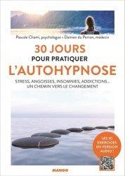 Dernières parutions sur Hypnothérapie - Relaxation, 30 jours pour pratiquer l'autohypnose