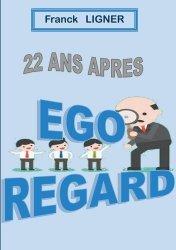 Dernières parutions sur Réussite personnelle, 22 ans après : Ego Regard