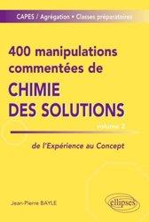 Dernières parutions sur Capes - Agreg, 400 manipulations commentées de chimie des solutions