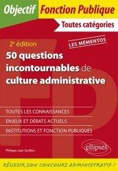Dernières parutions dans Objectif Fonction Publique, 50 questions incontournables de culture administrative. Toutes catégories, 2e édition