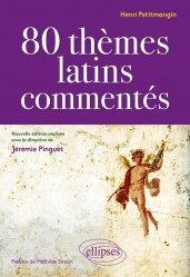 Dernières parutions sur Latin, 80 thèmes latins commentés