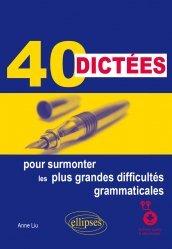 Dernières parutions sur Grammaire-Conjugaison-Orthographe, 40 dictées pour surmonter les plus grandes difficultés grammaticales