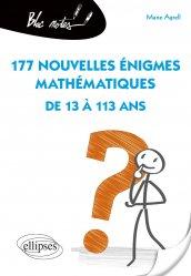 Dernières parutions sur Mathématiques, 177 nouvelles énigmes mathématiques de 13 à 113 ans