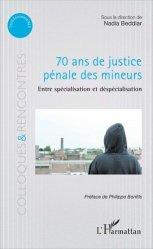 Dernières parutions sur Droit pénal des mineurs, 70 ans de justice pénale des mineurs. Entre spécialisation et déspécialisation
