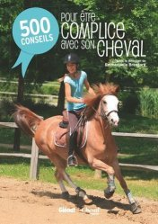 Souvent acheté avec Motiver son cheval, le 500 conseils pour être complice avec son cheval