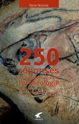 Dernières parutions dans 250 réponses, 250 réponses aux questions d'un archéologue curieux