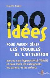 Souvent acheté avec Activités motrices et sensorielles, le 100 idées pour mieux gérer les troubles de l'attention