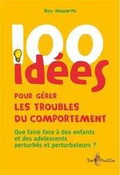 Dernières parutions dans 100 idées, 100 idées pour gérer les troubles du comportement