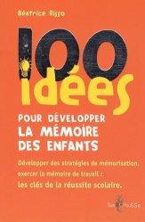 Dernières parutions dans 100 idées, 100 idées pour développer la mémoire des enfants