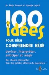 Dernières parutions dans 100 idées, 100 idées pour bien comprendre bébé