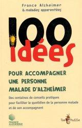 Dernières parutions dans 100 idées, 100 idées pour accompagner un malade d'Alzheimer