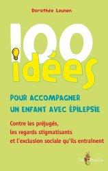 Souvent acheté avec L'épilepsie chez l'enfant, le 100 idées pour accompagner un enfant avec épilepsie
