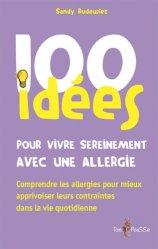 Dernières parutions sur Allergologie, 100 idées pour vivre serainement avec une allergie