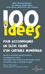 Dernières parutions dans 100 idées, 100 idées pour accompagner un élève dys équipé d'un cartable numérique