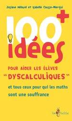 Dernières parutions dans 100 idées, 100 idees+ pour aider les eleves dyscalculiques