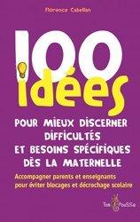 Dernières parutions dans 100 idées, 100 idées pour mieux discerner difficultés et besoins spécifiques dès la maternelle