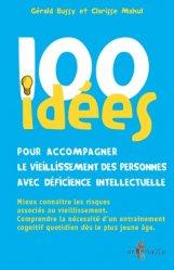 Dernières parutions dans 100 idées, 100 idées pour accompagner le vieillissement des personnes avec déficience intellectuelle