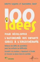 Dernières parutions sur Ergothérapie - Psychomotricité - Podologie, 100 idées pour développer l'autonomie des enfants grâce à l'ergothérapie