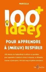Dernières parutions sur Garder la forme, 100 idees+ pour apprendre a (mieux) respirer